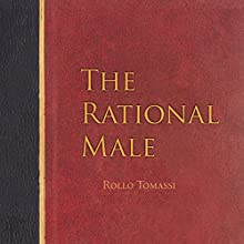The Rational Male Audiobook by Rollo Tomassi Narrated by Sam Botta