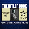 The Hitler Book (       UNABRIDGED) by Henrik Eberle, Matthias Uhl Narrated by Michael Prichard