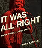 It Was All Right: Mitch Ryders Life in Music (Painted Turtle Books)