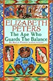 The Ape Who Guards the Balance (Amelia Peabody 10)