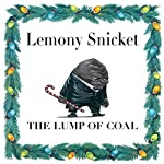 The Lump of Coal | Lemony Snicket