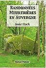 Randonnees meurtrieres en Auvergne par Hack