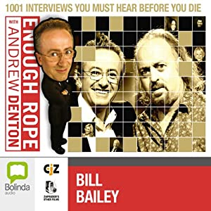 Enough Rope with Andrew Denton: Bill Bailey Radio/TV Program