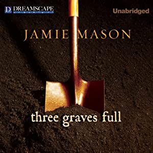 Three Graves Full | [Jamie Mason]