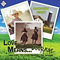 Love Means... Courage (       UNABRIDGED) by Andrew Grey Narrated by Sawyer Allerde