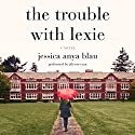 The Trouble with Lexie: A Novel Audiobook by Jessica Anya Blau Narrated by Allyson Ryan