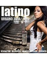 Latino Urbano 2014 / 2015 - 50 Dirty Smash Hits (Reggaeton, Merengue, Mambo, Kuduro, Bachata, Salsa)