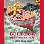 Burt Dow: Deep Water Man   Robert McCloskey