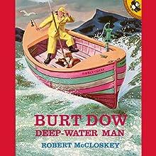 Burt Dow: Deep Water Man Audiobook by Robert McCloskey Narrated by Tim Sample