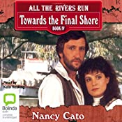 Towards the Final Shore: All the Rivers Run, Book 4 | [Nancy Cato]
