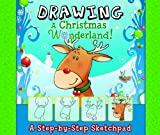 Jennifer M. Besel Drawing a Christmas Wonderland: A Step-By-Step Sketchpad (My First Sketchpads)
