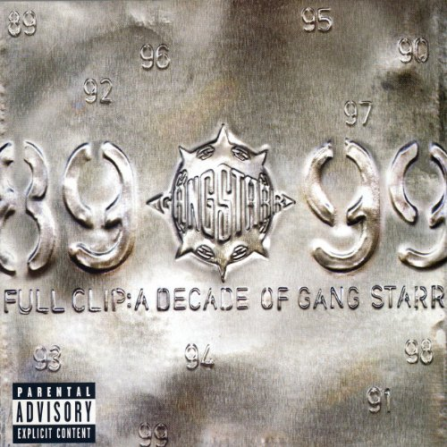 Full Clip : A Decade Of Gangstarr