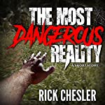 The Most Dangerous Reality | Rick Chesler