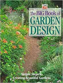 the big book of garden design simple steps to