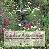 Garden Accessories: Designing with Collectibles, Planters, Fountains and More
