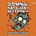 Zombie Baseball Beatdown (       UNABRIDGED) by Paolo Bacigalupi Narrated by Sunil Malhotra