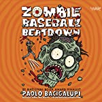 Zombie Baseball Beatdown | Paolo Bacigalupi