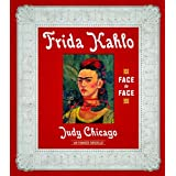 Frida Kahlo: Face to Faceby Judy Chicago