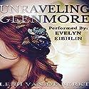 Unraveling Glenmore Audiobook by Leah van de Berkt Narrated by Evelyn Eibhlin