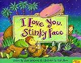 I Love You, Stinky Face (0816744599) by Lisa McCourt