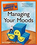 The Complete Idiot's Guide to Managing Your Moods (Complete Idiot's Guides (Lifestyle Paperback))