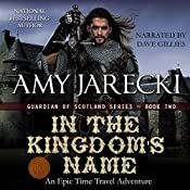 In the Kingdom's Name: Guardian of Scotland, Book 2 | Amy Jarecki