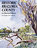 img - for Historic Brazoria County book / textbook / text book