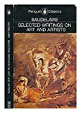 Selected Writings on Art and Artists (Classics) (0140442766) by Baudelaire, Charles