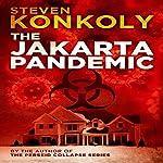 The Jakarta Pandemic | Steven Konkoly