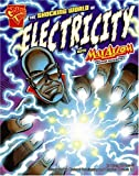 img - for The Shocking World of Electricity with Max Axiom, Super Scientist (Graphic Science series) (Graphic Library: Graphic Science) book / textbook / text book
