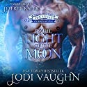 By the Light of the Moon: Rise of the Arkansas Werewolves, Volume 1 Audiobook by Jodi Vaughn Narrated by Jeffrey Kafer