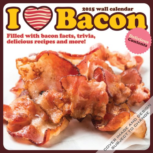I Heart Bacon 2015 Calendar