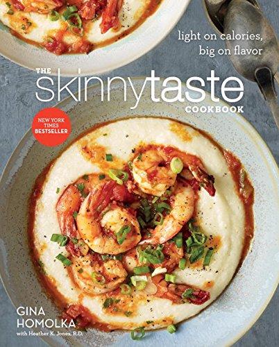 The Skinnytaste Cookbook: Light On Calories, Big On Flavor