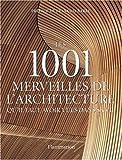 echange, troc Mark Irving - Les 1001 merveilles de l'architecture qu'il faut avoir vues dans sa vie