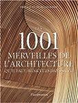 Les 1001 merveilles de l'architecture...