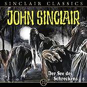Der See des Schreckens (John Sinclair Classics 22) | Jason Dark