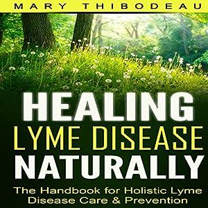 Healing Lyme Disease Naturally Audiobook