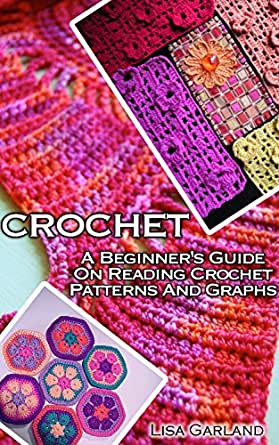 Reading Crochet Patterns For Beginners : Crochet: A Beginners Guide on Reading Crochet Patterns and ...