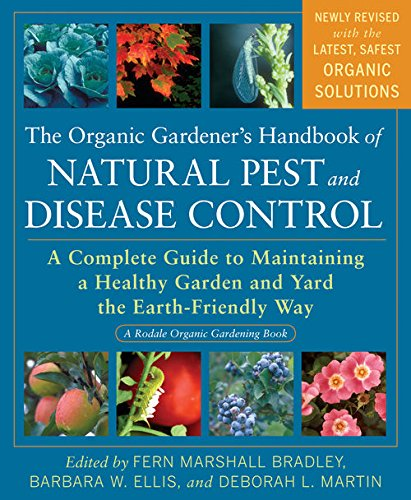 Download The Organic Gardener's Handbook of Natural Pest and Disease Control: A Complete Guide to Maintaining a Healthy Garden and Yard the Earth-Friendly Way (Rodale Organic Gardening Books)