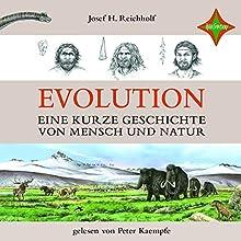 Evolution: Eine kurze Geschichte von Mensch und Natur Audiobook by Josef H. Reichholf Narrated by Peter Kaempfe