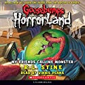 Goosebumps HorrorLand, Book 7: My Friends Call Me Monster (       UNABRIDGED) by R. L. Stine Narrated by Vinnie Penna