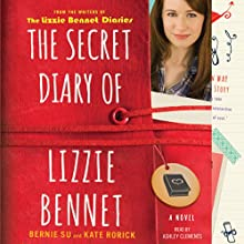 The Secret Diary of Lizzie Bennet: A Novel | Livre audio Auteur(s) : Bernie Su, Kate Rorick Narrateur(s) : Ashley Clements