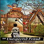 An Unexpected Friend | Bob Jordan