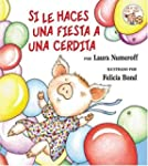 If You Give A Pig A Party (Spanish Ed...