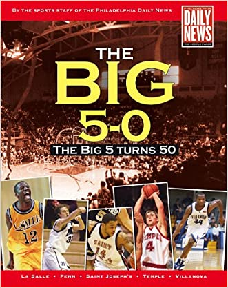 The Big 5-0: The Big 5 Turns 50 written by The Philadelphia Daily News