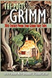 img - for The Poets' Grimm: 20th Century Poems from Grimm Fairy Tales book / textbook / text book