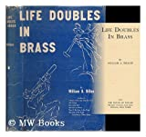 Life Doubles in Brass - SIGNED