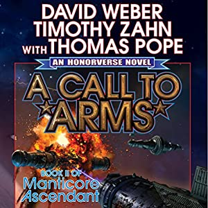 A Call to Arms: Book II of Manticore Ascendant (       UNABRIDGED) by David Weber, Timothy Zahn, Thomas Pope Narrated by Eric Michael Summerer