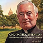 God, Country, Notre Dame: The Autobiography of Theodore M. Hesburgh | Theodore M. Hesburgh,Jerry Reedy