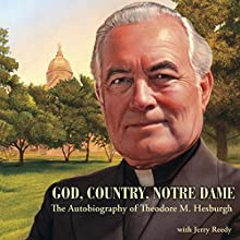 God, Country, Notre Dame: The Autobiography of Theodore M. Hesburgh Audiobook by Theodore M. Hesburgh, Jerry Reedy Narrated by John Sipple